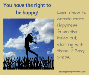 7 Easy Steps to Create Happiness in Your Life
