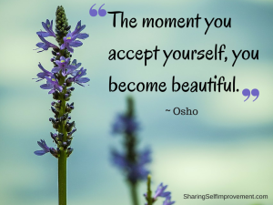 The moment you accept yourself, you